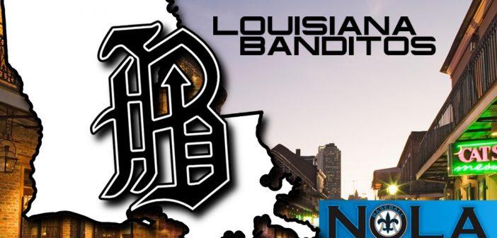 Welcome Louisiana Banditos